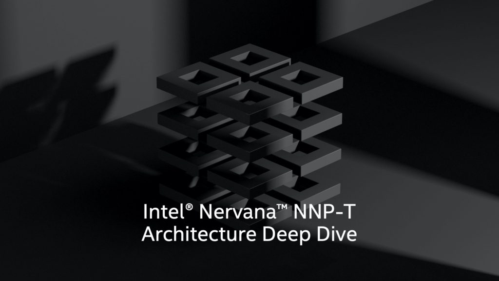 Introducing Intel® Nervana™ Neural Network Processors for Training