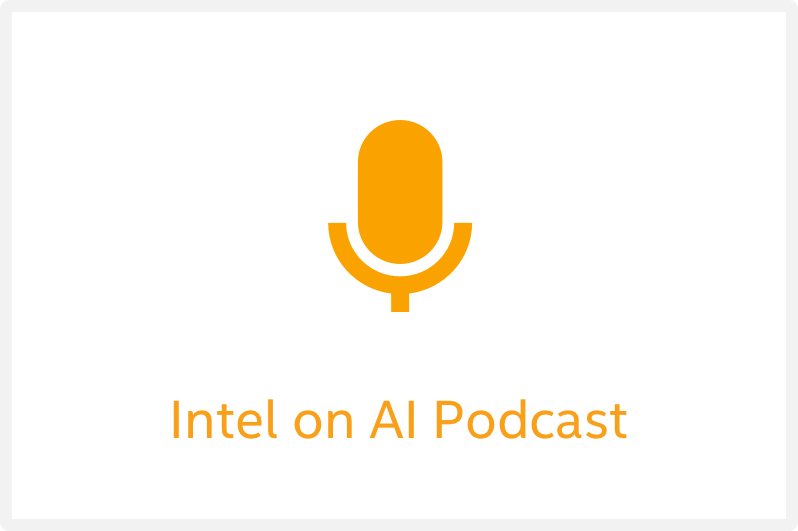 Intel on AI Podcasts