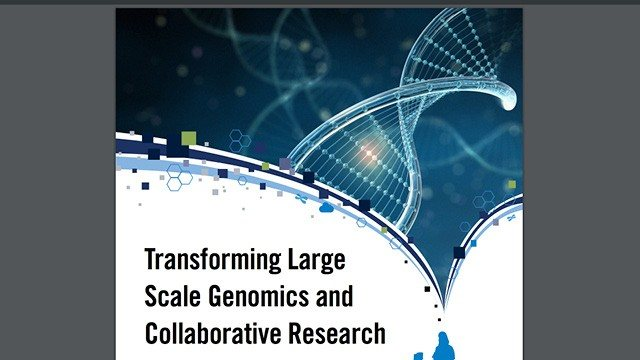 Transforming Large Scale Genomics and Collaborative Research