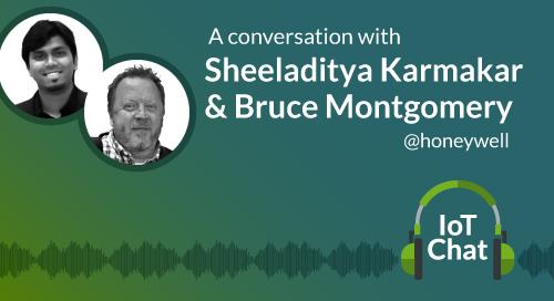 Sheeladitya Karmakar & Bruce Montgomery IoT Chat