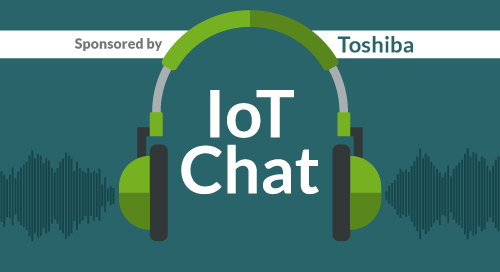 IoT Dev Chat | Sponsored by Toshiba