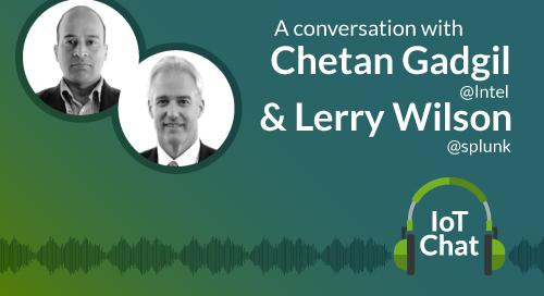 Chetan Gagil & Lerry Wilson IoT Chat
