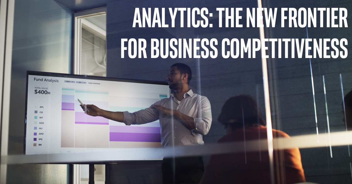 analytics is the new frontier for business competitiveness