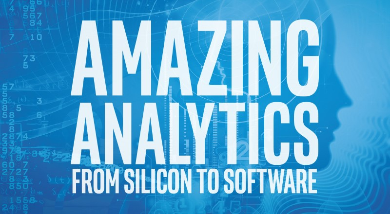 Amazing Analytics from silicon to software.