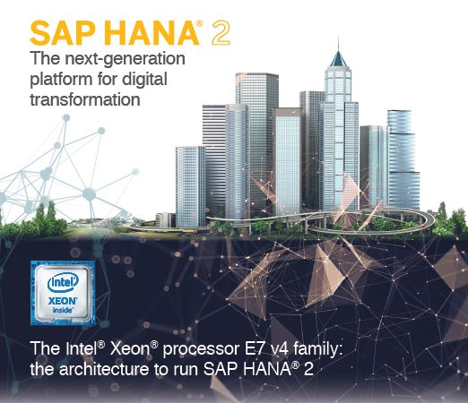 Build innovative applications and analytics with SAP HANA 2 and Intel Xeon processor E7 family
