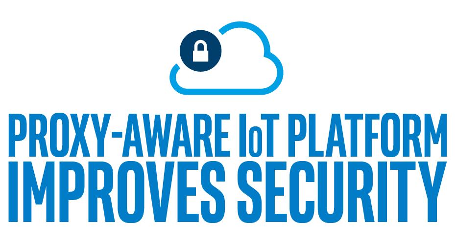Proxy-aware IoT Platform improves security
