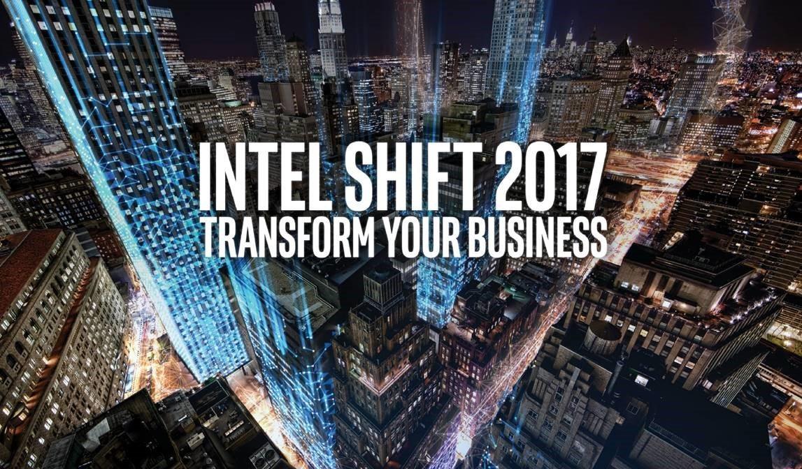 Intel SHIFT 2017 - Transform your business